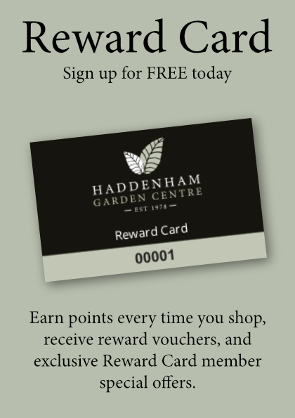 Sign up for a Haddenham Garden Centre reward card